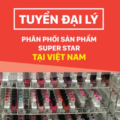 Tìm đại lý phân phối: sơn móng tay, sơn gel, bột nhúng Cao Cấp Super Star tại Việt Nam